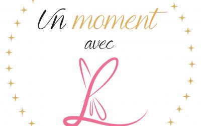 Un moment avec L